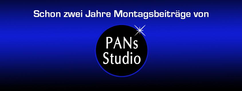 Zwei Jahre Montagsbeiträge von PANs Studio